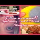 Follow me around! Speed Cooking, Work, LUSH and Chinese food! (November 1st 2013)