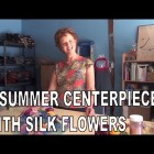 A Summer Centerpiece With Silk Flowers You Can Make Ahead