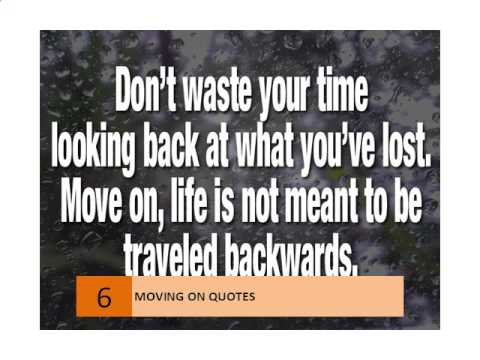 Quotes about moving on from love  life  mistake and the pastQuotes About Moving On From The Past