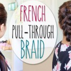 French Pull-Through Braid Hair Tutorial (Faux Dutch Braid Hairstyle)