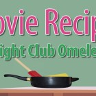 Fight Club Omelet – Movie Recipes