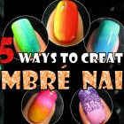 OMBRE NAILS | 5 WAYS TO CREATE | RAINBOW GRADIENT NAIL ART TREND 2013 How to Easy Design Tutorial