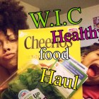 W.I.C Healthy Food Haul!!!