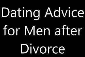 Dating Advice for Men after Divorce