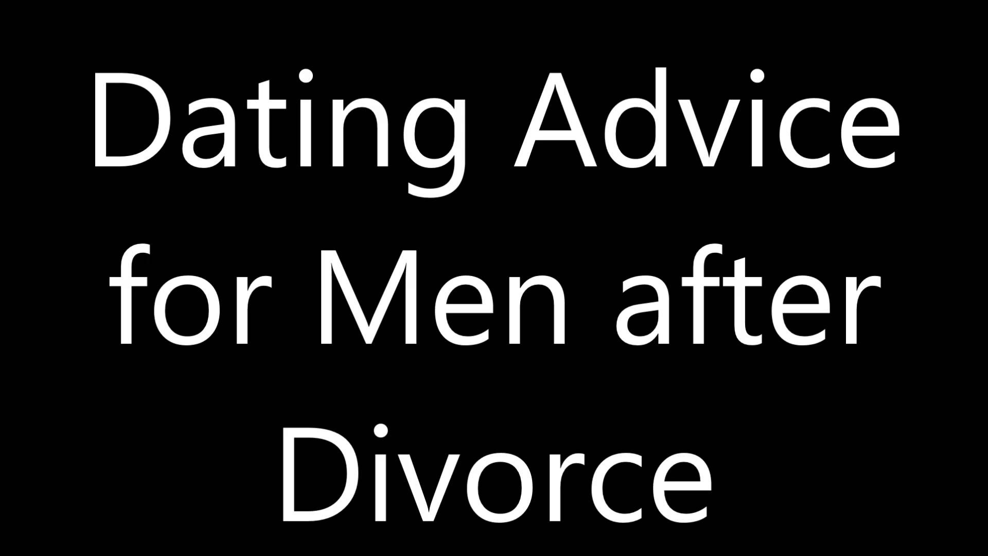 advice for men dating
